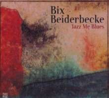 Bix Beiderbecke  (1903-1931): Jazz Me Blues - Jazz Reference, CD