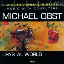 Michael Obst (geb. 1955): Crystal World I-III, CD