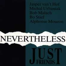 Just Friends: Nevertheless, CD