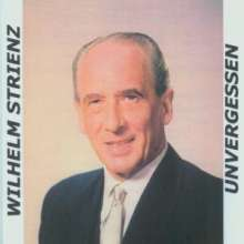 Various Artists: Unvergessen: Wilhelm Strienz, 2 CDs