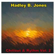 Hadley B Jones: Chillout & Rythm Volume 2, CD