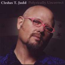 Cledus T. Judd: Polyrically Uncorrect, CD