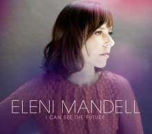 Eleni Mandell: I Can See The Future, CD