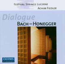 Festival Strings Lucerne - Dialogue Bach-Honegger, CD