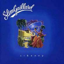 Slim Gaillard: Siboney, CD