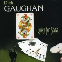 Dick Gaughan: Lucky For Some, CD