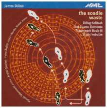 James Dillon (geb. 1950): The Soadie Waste für Klavierquintett, CD