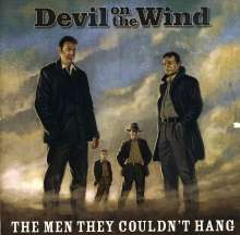 Men They Couldn't Hang: Devil On The Wind, CD