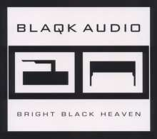 Blaqk Audio: Bright Black Heaven (Limited Edition), CD
