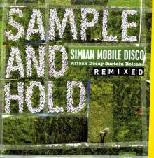 Simian Mobile Disco: Sample And Hold: Attack Decay Sustain Release Remixed (180g), 3 LPs