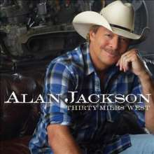 Alan Jackson: Thirty Miles West, CD