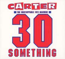 Carter U. S.M.: 30 Something (2012 Remaster +Bonus-CD), 2 CDs
