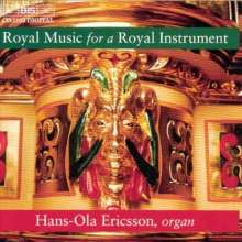 Hans-Ola Ericsson - Royal Music for a Royal Instrument, CD