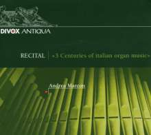 Andrea Marcon - 3 Centuries of Italian Organ Music, CD