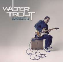 Walter Trout: Blues For The Modern Daze (180g), 2 LPs
