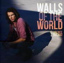 Clarence Bucaro: Walls Of The World, CD
