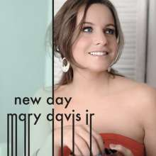Mary -Jr- Davis: New Day, CD