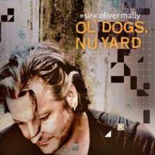Oliver Mally: Ol' Dogs, Nu Yard, CD