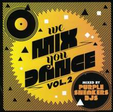 Purple Sneakers Djs: We Mix You Dance Vol. 2, CD