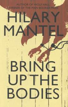 Hilary Mantel: Bring Up the Bodies, Buch