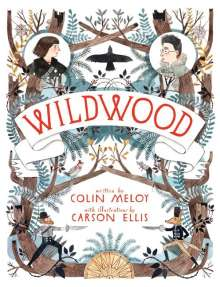 Colin Meloy: Wildwood Chronicles 01. Wildwood, Buch