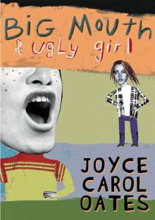 Joyce C. Oates: Big Mouth & Ugly Girl, Buch