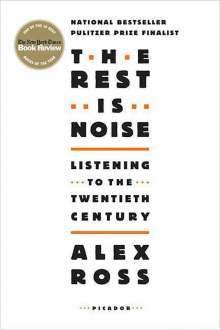 Alex Ross: The Rest Is Noise: Listening to the Twentieth Century, Buch