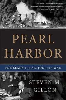 Steven M. Gillon: Pearl Harbor: FDR Leads the Nation Into War, Buch