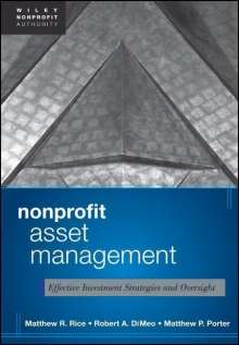 Matthew Rice: Nonprofit Asset Management: Effective Investment Strategies and Oversight, Buch