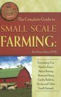 Melissa G. Nelson: The Complete Guide to Small-Scale Farming: Everything You Need to Know about Raising Beef and Dairy Cattle, Rabbits, Ducks, and Other Small Animals, Buch
