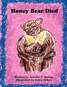 Jennifer E. Melvin: Honey Bear Died, Buch