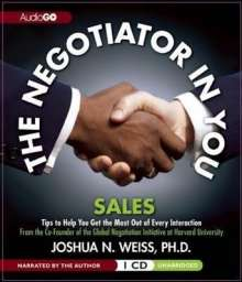 Joshua N. Weiss: The Negotiator in You: Sales, CD