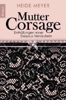 Heide Meyer: Mutter Corsage, Buch
