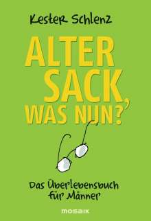 Kester Schlenz: Alter Sack, was nun?, Buch