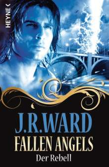 J. R. Ward: Fallen Angels 03 - Der Rebell, Buch