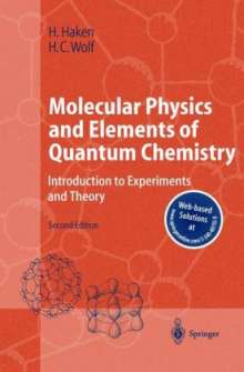 Hermann Haken: Molecular Physics and Elements of Quantum Chemistry, Buch
