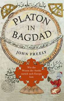 John Freely: Platon in Bagdad, Buch