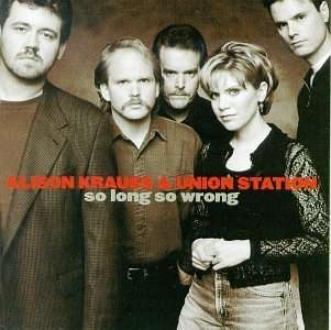 ALISON KRAUSS & UNION STATION - So Long So Wrong - CD