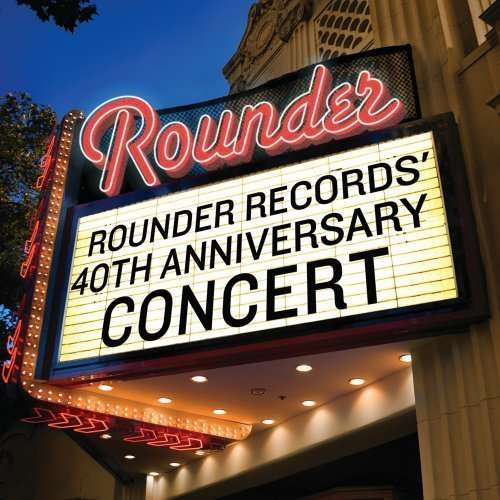 VARIOUS - Rounder Records 40th Anniversary Concert - CD
