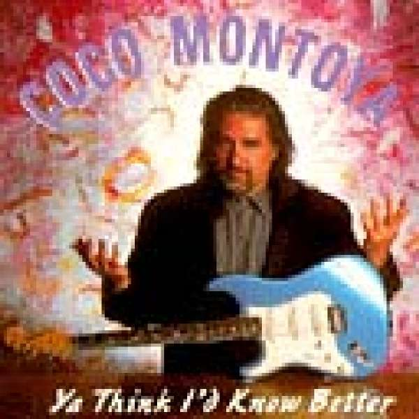 Coco Montoya Ya Think I D Know Better Cd Jpc