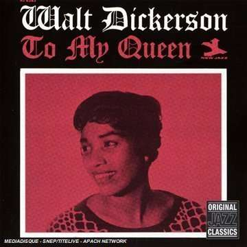 WALT DICKERSON - To My Queen - CD