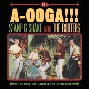 ROUTERS, THE - A-Ooga!!! Stamp & Shake - CD