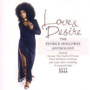 PATRICE HOLLOWAY - Love & Desire: The Patrice Holloway Anthology - CD