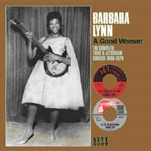BARBARA LYNN - A Good Woman The Complete Tribe & Jet Stream Singles 1966-1979 - CD