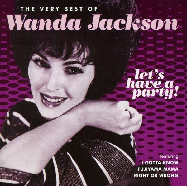 Wanda Jackson Let S Have A Party Very Best Cd Jpc