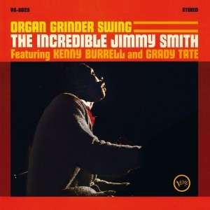 INCREDIBLE JIMMY SMITH, THE FEATURING KENNY BURREL - Organ Grinder Swing - 33T