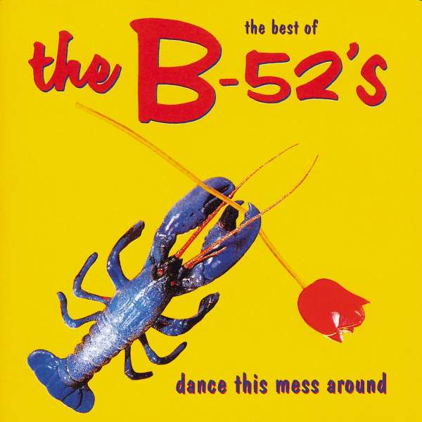 B-52'S, THE - Dance This Mess Around - The Best Of - CD