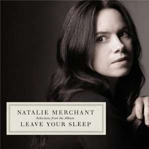 NATALIE MERCHANT - (Selections From The Album) Leave Your Sleep - CD