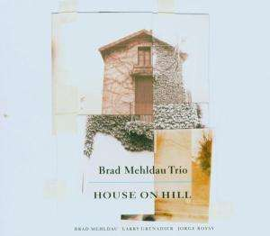 BRAD MEHLDAU - House On Hill