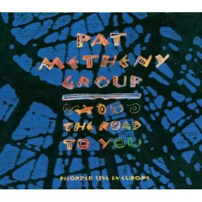 PAT METHENY GROUP - The Road To You (Recorded Live In Europe) - CD
